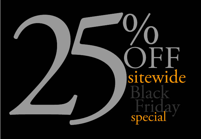 25% Off - Black Friday Special